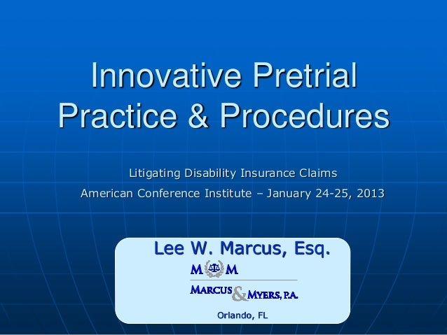 Innovative Pretrial Practice & Procedures Litigating Disability Insurance Claims American Conference Institute – January 2...