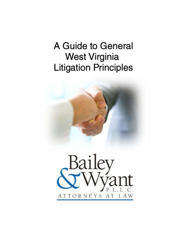 A Guide to General West Virginia Litigation Principles - Bailey & Wyant PLLC