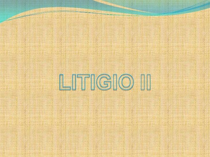 LITIGIO II<br />