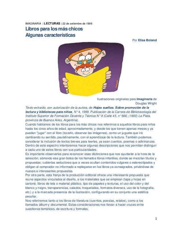 1IMAGINARIA | LECTURAS | 22 de setiembre de 1999Libros para los más chicosAlgunas característicasPor Elisa BolandIlustraci...