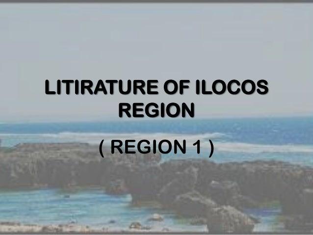 LITIRATURE OF ILOCOS REGION ( REGION 1 )