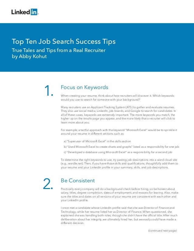 Focus on KeywordsWhen creating your resume, think about how recruiters will discover it. Which keywordswould you use to se...