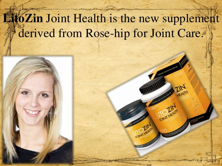 LitoZin Joint Health is the new supplement   derived from Rose-hip for Joint Care.