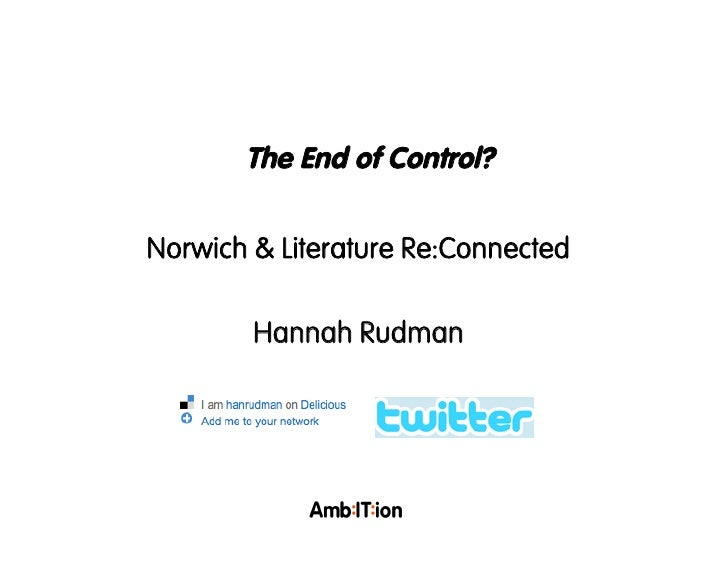 The End of Control?  Norwich & Literature Re:Connected          Hannah Rudman