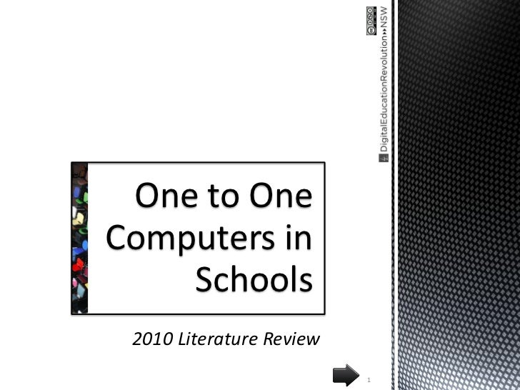 One to OneComputers in    Schools 2010 Literature Review                          1