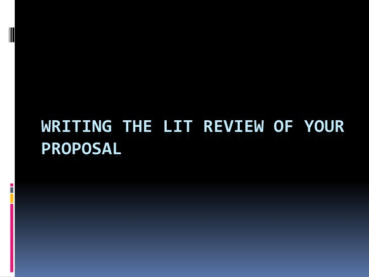 WRITING THE LIT REVIEW OF YOUR PROPOSAL <br />
