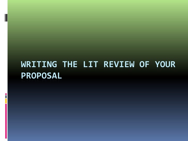 WRITING THE LIT REVIEW OF YOURPROPOSAL