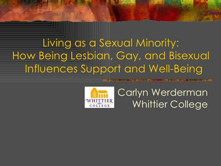 Living as a Sexual Minority:How Being Lesbian, Gay, and Bisexual  Influences Support and Well-Being                   Carl...