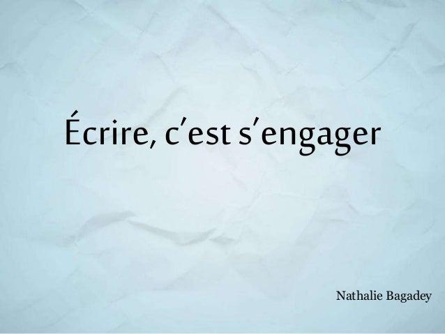 Nathalie Bagadey Écrire, c'est s'engager