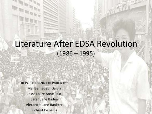 Literature After EDSA Revolution (1986 – 1995) REPORTED AND PREPARED BY: Ma. Bernadeth Garcia Jessa Laure Anne Palo Sarah ...