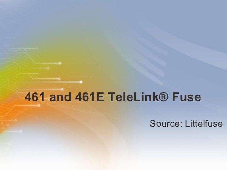 461 and 461E TeleLink Fuse