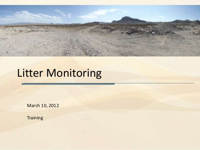 Litter Monitoring March 10, 2012 Training
