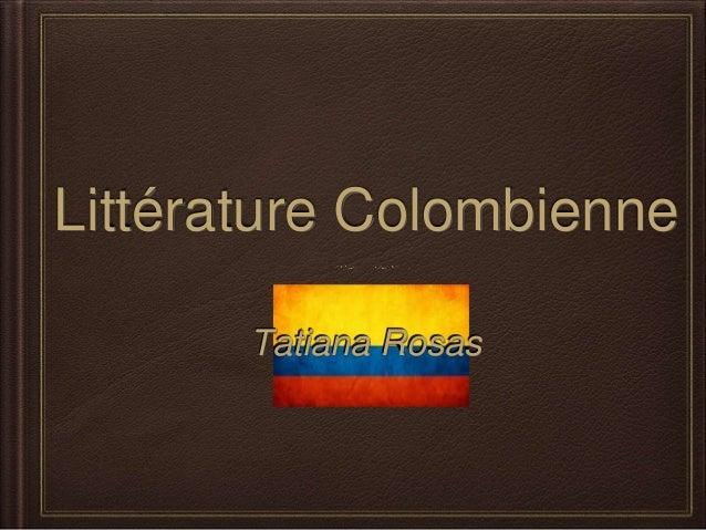 Littérature Colombienne  Tatiana Rosas