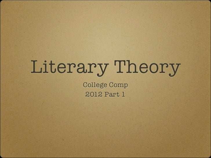 Literary Theory     College Comp      2012 Part 1