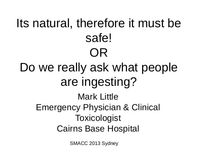 Mark Little: Its natural therefore it must be safe