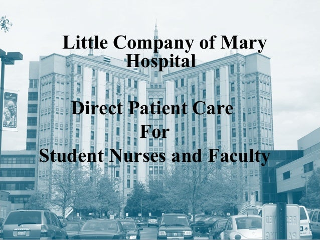 Little Company of Mary          Hospital   Direct Patient Care           ForStudent Nurses and Faculty                    ...