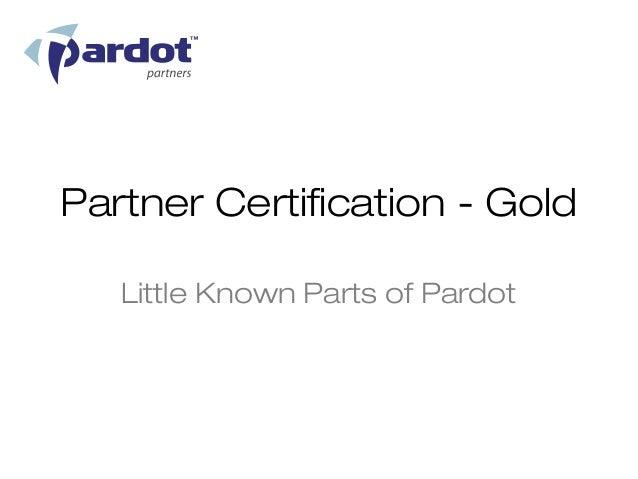 Partner Certification - Gold   Little Known Parts of Pardot