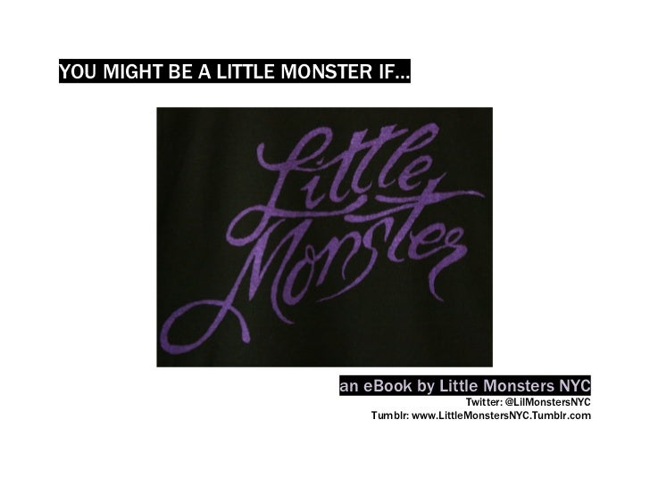 YOU MIGHT BE A LITTLE MONSTER IF…                          an eBook by Little Monsters NYC                                ...