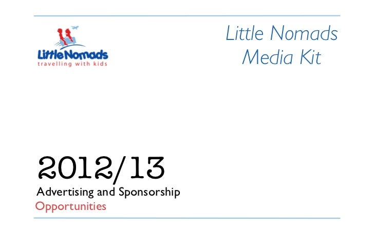 Little Nomads                                 Media Kit2012/13Advertising and SponsorshipOpportunities