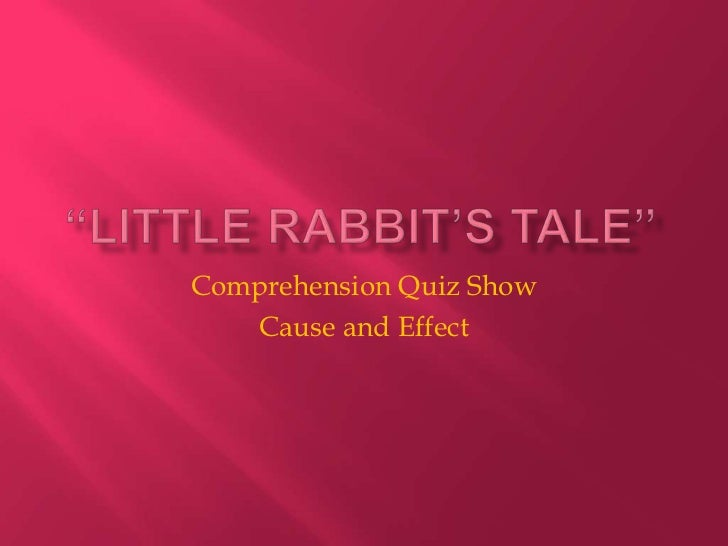 Comprehension Quiz Show   Cause and Effect