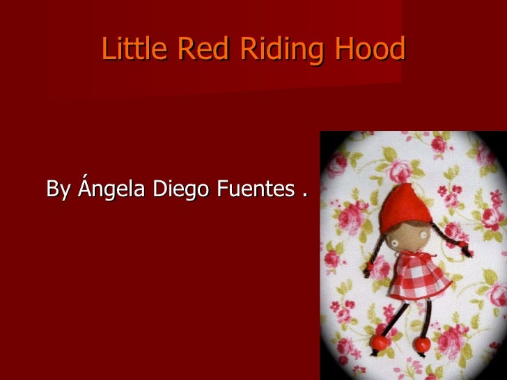 Little Red Riding Hood By Ángela Diego Fuentes .