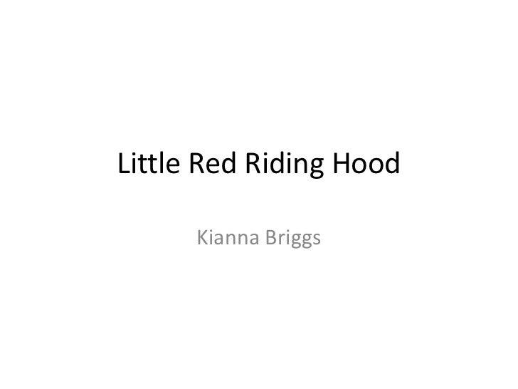 Little Red Riding Hood      Kianna Briggs