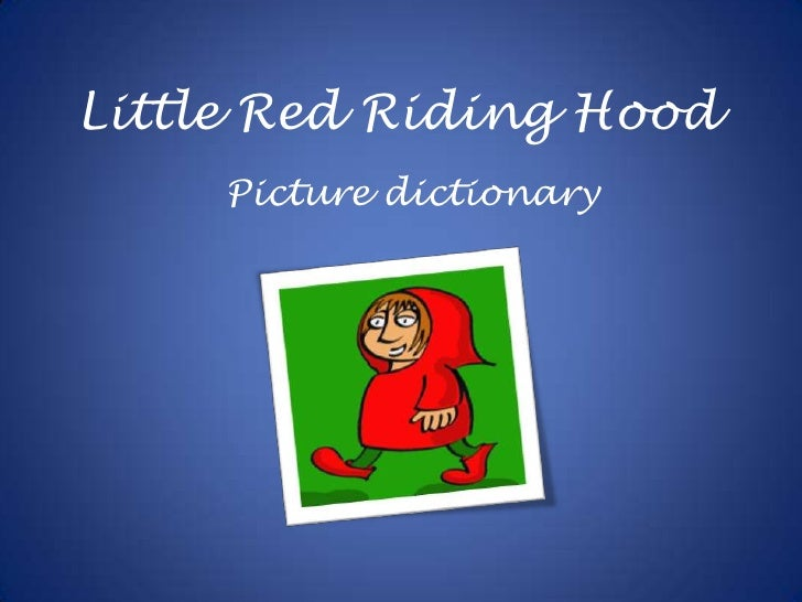Little Red Riding Hood<br />Picture dictionary <br />