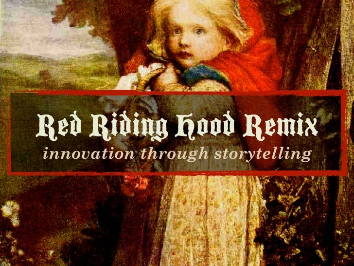 Red Riding Hood Remix innovation through storytelling