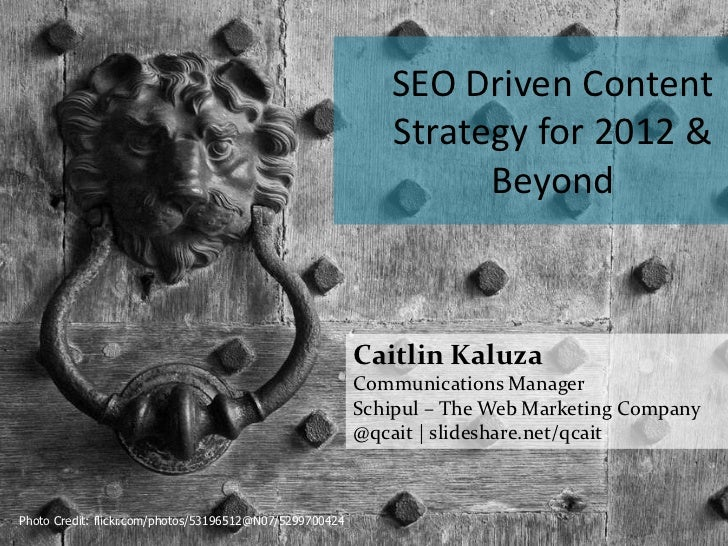 SEO Driven Content                                                             Strategy for 2012 &                        ...
