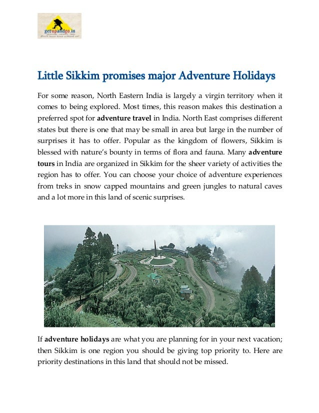Little Sikkim promises major Adventure Holidays For some reason, North Eastern India is largely a virgin territory when it...
