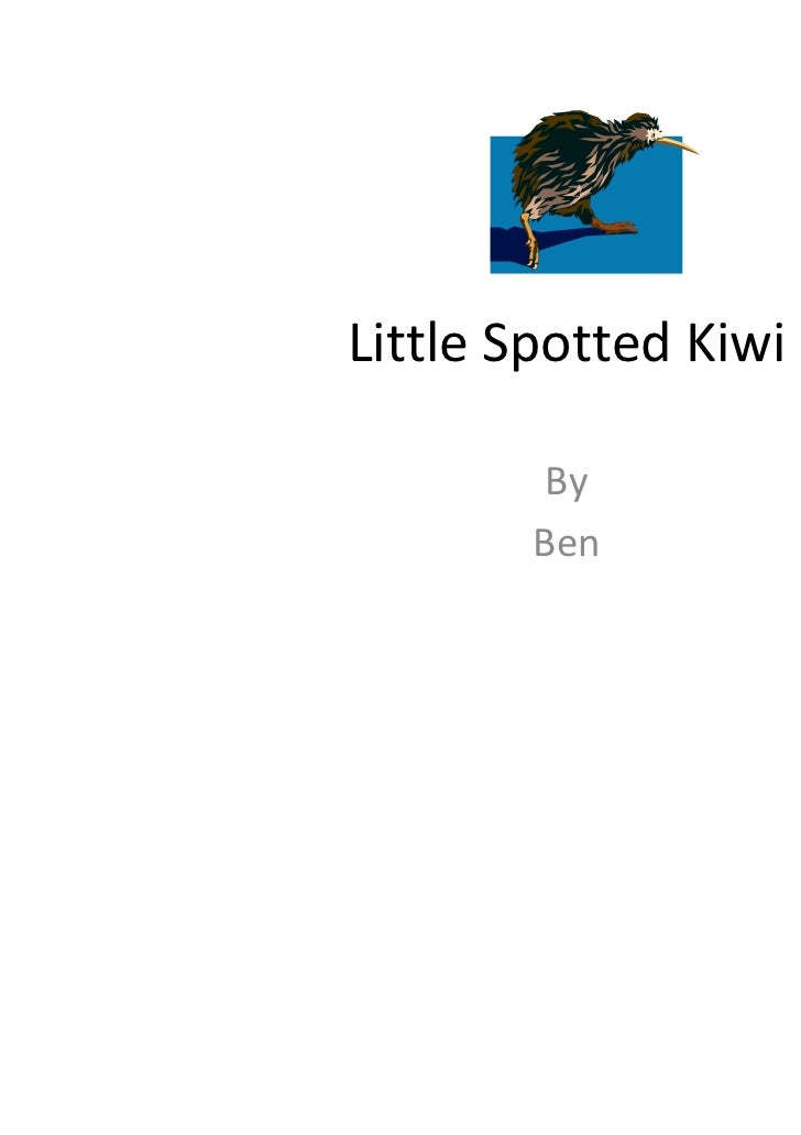 Little Spotted Kiwi         By        Ben