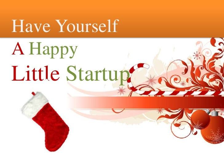 Have Yourself A Happy Little Startup