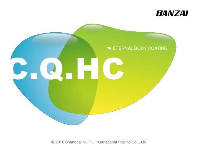 ETERNAL BODY COATING © 2010 Shanghai Nu Hui International Trading Co ., Ltd.