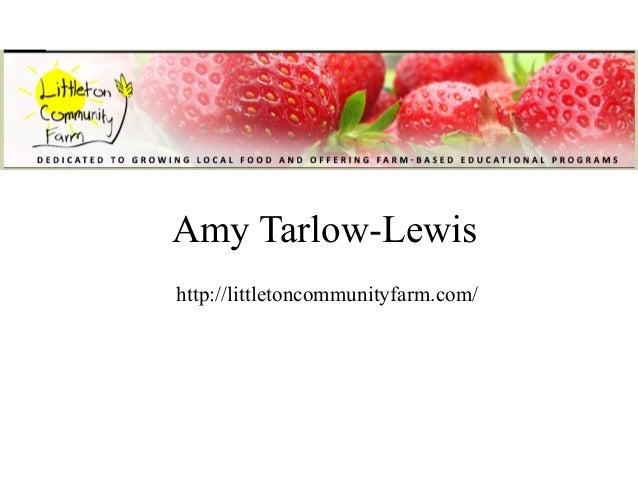 Amy Tarlow-Lewishttp://littletoncommunityfarm.com/