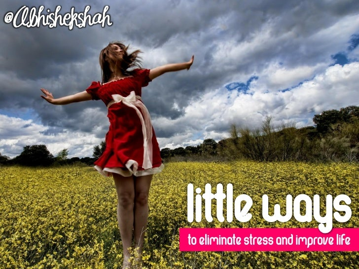Little Ways to Eliminate Stress and Improve Life