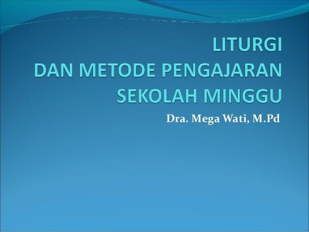 Makalah Liturgi & metode pengajaran sekolah minggu