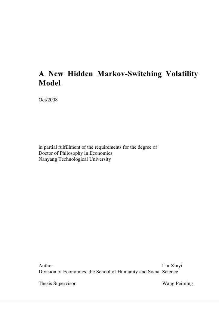 A New Hidden Markov-Switching Volatility Model Oct/2008     in partial fulfillment of the requirements for the degree of D...