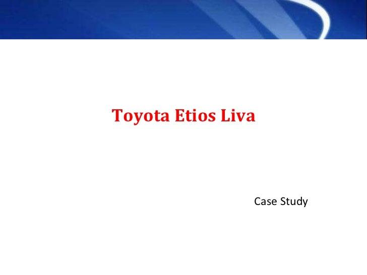 Toyota Etios Liva Case Study