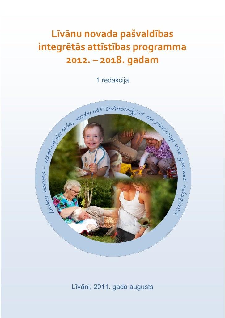 Līvānu novada pašvaldībasintegrētās attīstības programma      2012. – 2018. gadam             1.redakcija      Līvāni, 201...