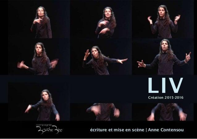 LIV  Création 2015-2016  écriture et mise en scène | Anne Contensou