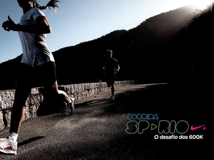 Corrida SP-Rio Nike – O desafio dos 600k