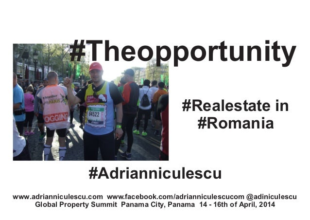 www.adrianniculescu.com www.facebook.com/adrianniculescucom @adiniculescu Global Property Summit Panama City, Panama 14 - ...