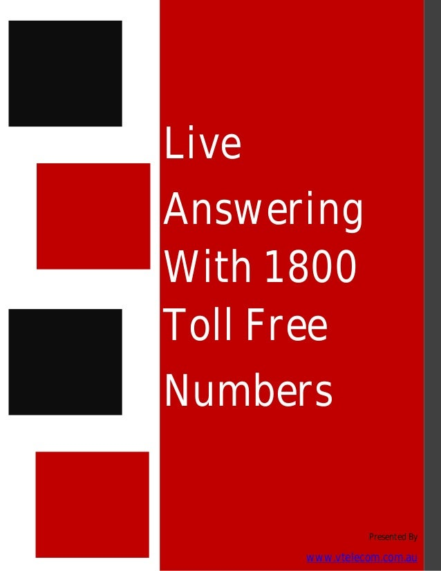 Live Answering With 1800 Toll Free Numbers  Presented By  www.vtelecom.com.au