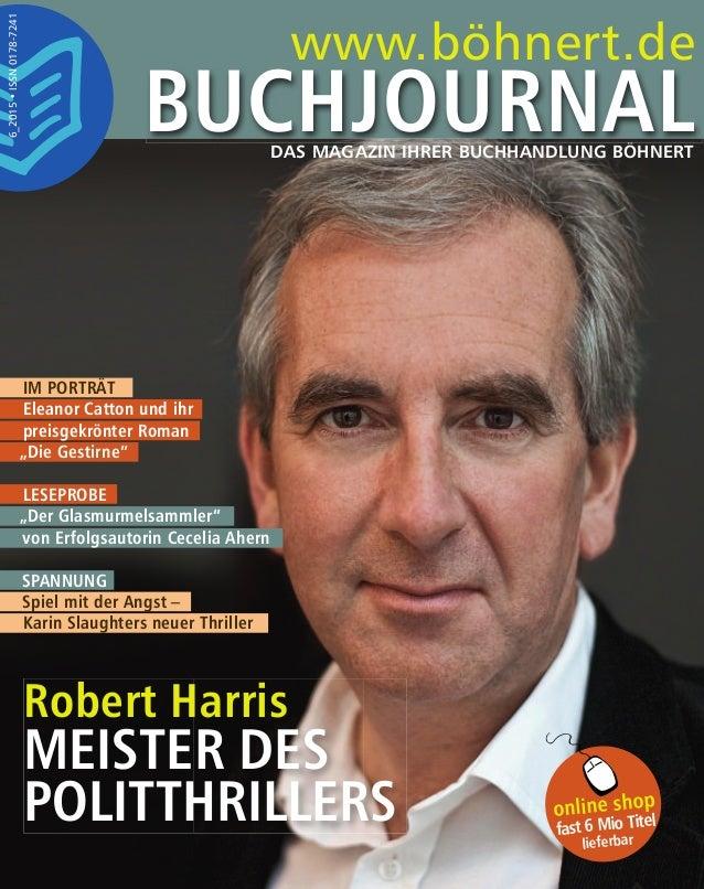 DAS MAGAZIN IHRER BUCHHANDLUNG BÖHNERT www.böhnert.de online shop fast 6 Mio Titel lieferbar 6_2015•ISSN0178-7241 DAS MAGA...