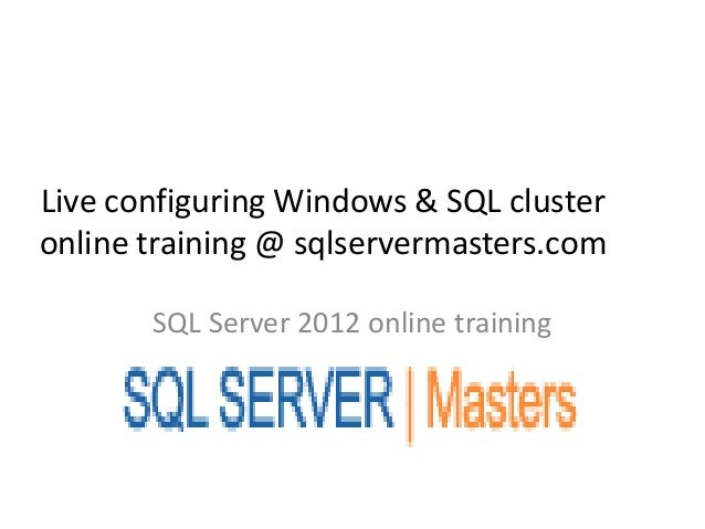Live configuring windows & sql cluster online training @ sqlservermasters.com