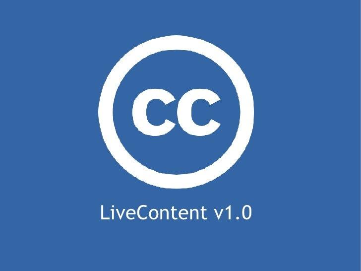 LiveContent v1.0 CC Salon Presentation