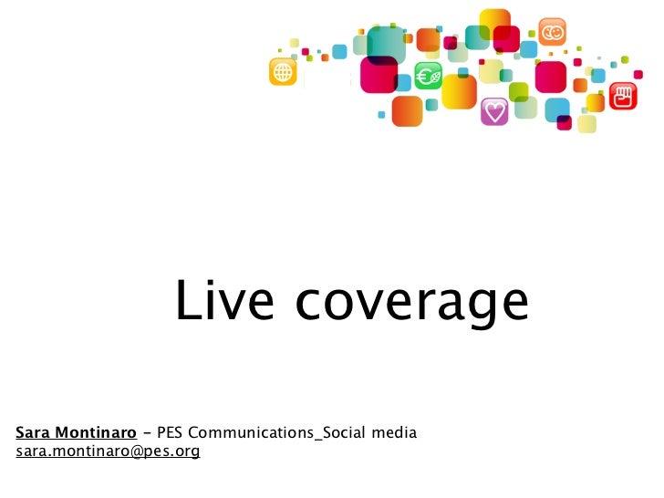 Live coverageSara Montinaro - PES Communications_Social mediasara.montinaro@pes.org