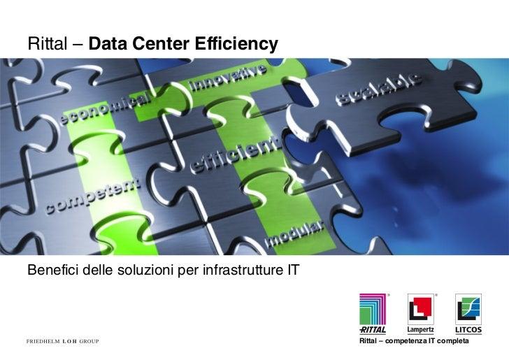 Rittal – Data Center EfficiencyBenefici delle soluzioni per infrastrutture IT                                             ...