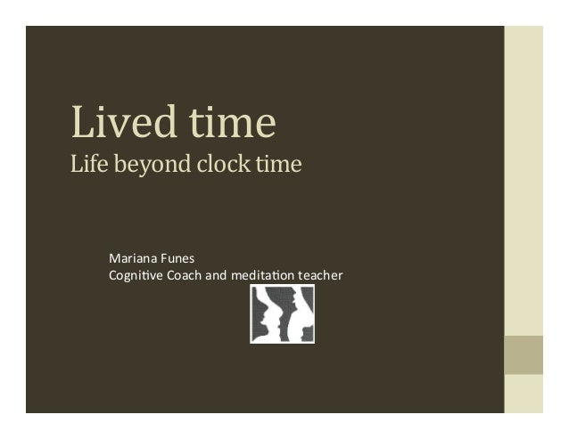 Lived Time: Life beyond clock time