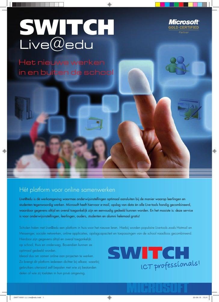 SWITCH Live@edu Het nieuwe werken in en buiten de school     Hét platform voor online samenwerken Live@edu is dé werkomgev...